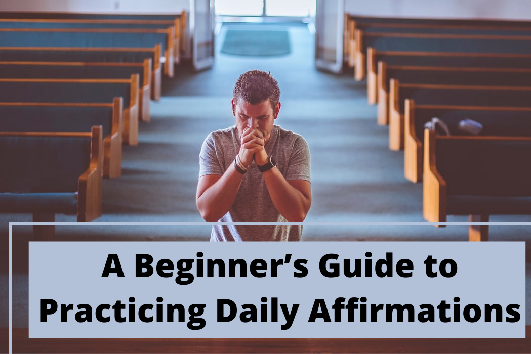 A Beginner's Guide to Practicing Daily Affirmations