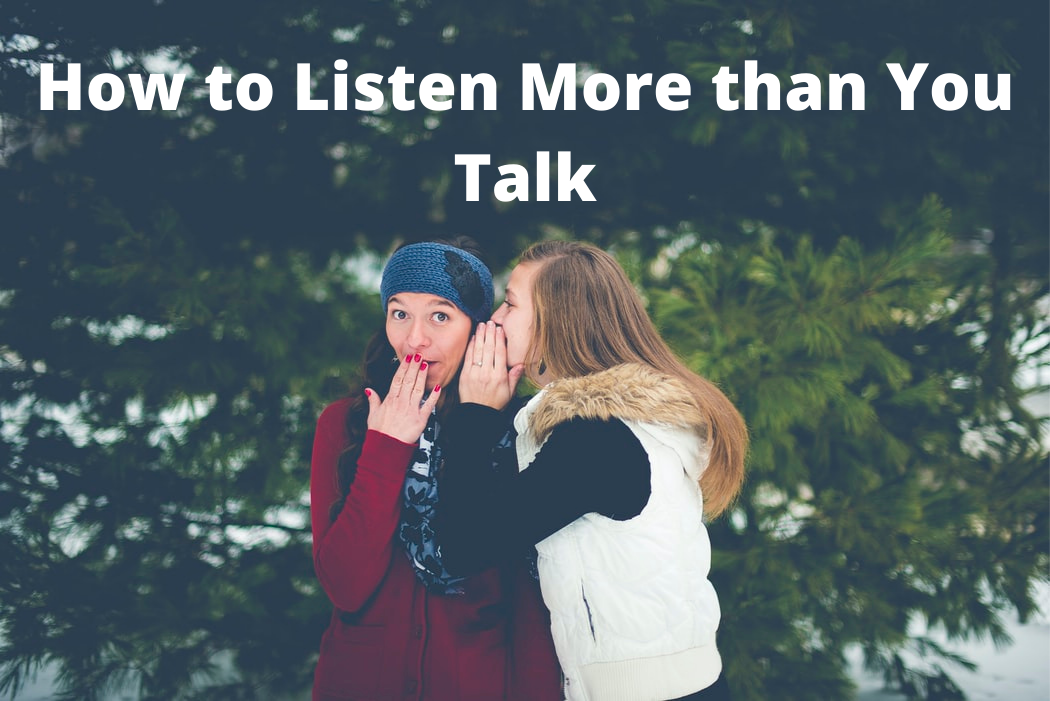 How to Listen More than YouTalk