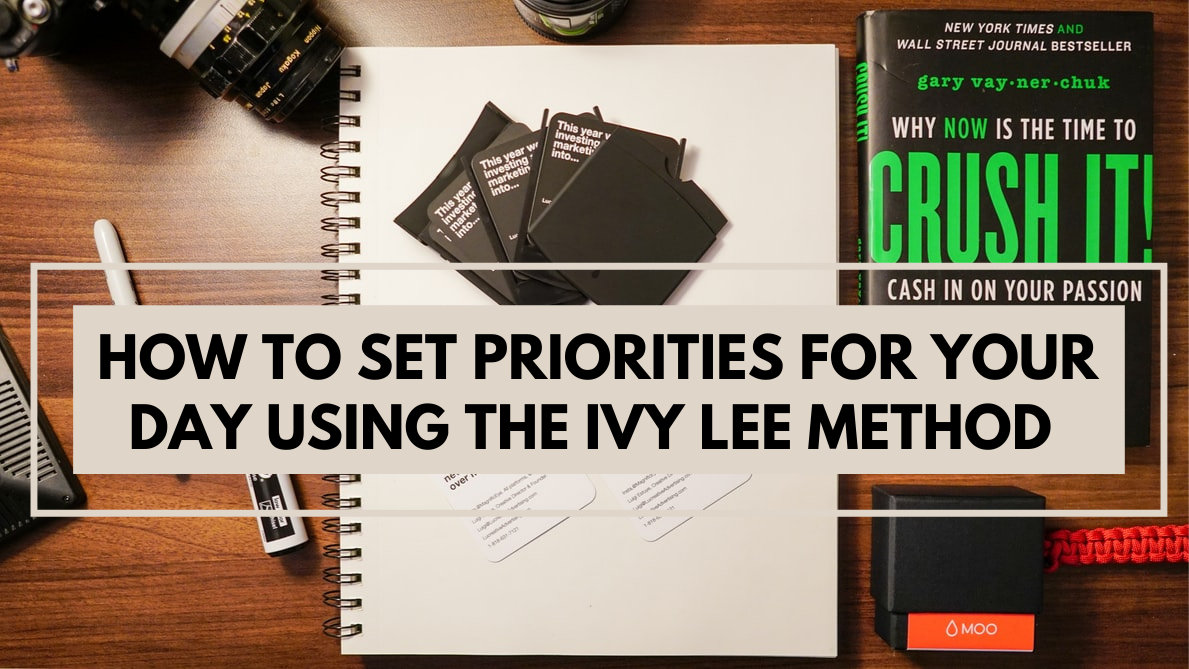 How to Set Priorities for Your Day Using the Ivy Lee Method