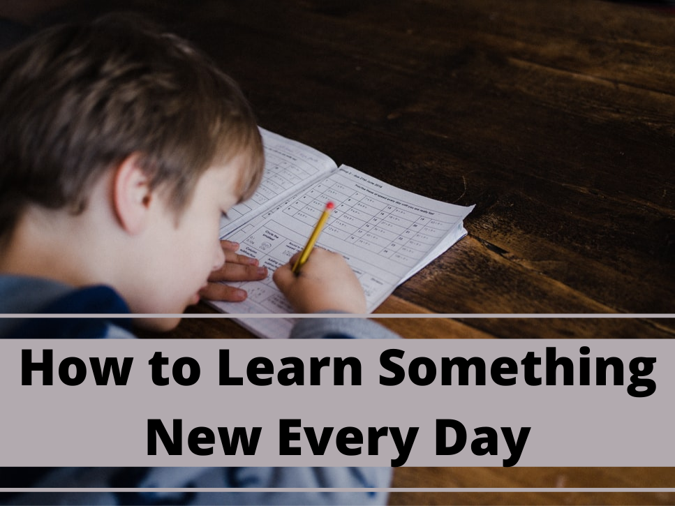 How to Learn Something New EveryDay