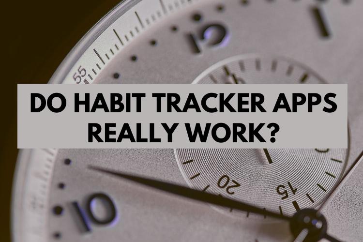 Do Habit Tracker Apps ReallyWork?