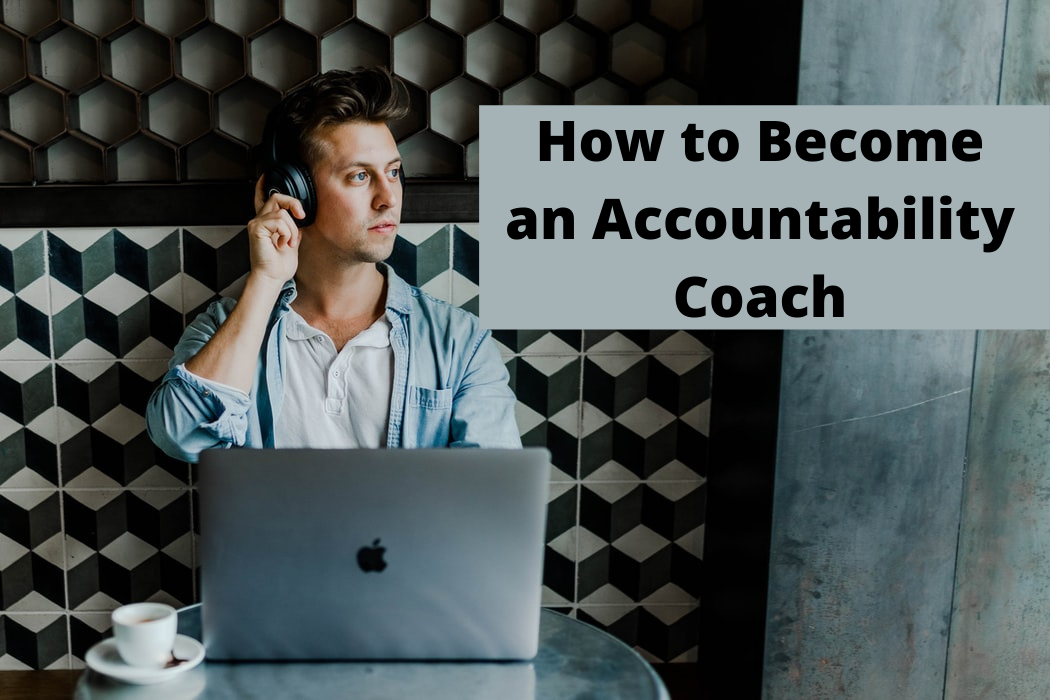 How to Become an Accountability Coach