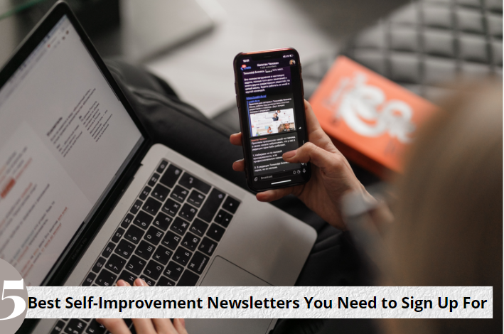 5 Best Self-Improvement Newsletters You Need to Sign Up For