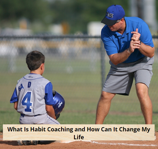 What Is Habit Coaching and How Can It Change My Life